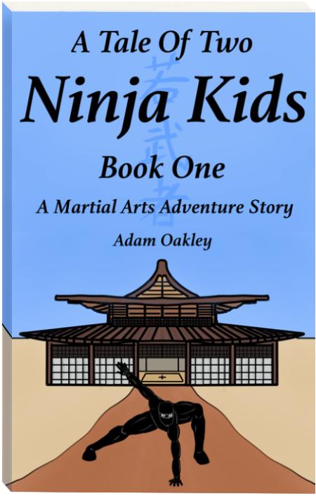 A Tale Of Two Ninja Kids, a martial arts adventure book series by Adam Oakley, author.
