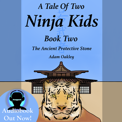 A Tale Of Two Ninja Kids - Book 2 - The Ancient Protective Stone. Audiobook by Adam Oakley, author.