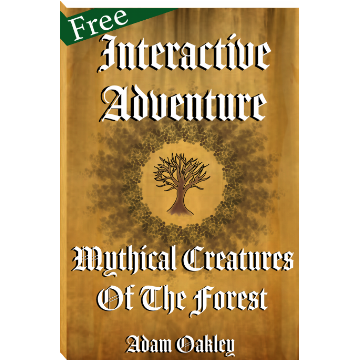 Mythical Creatures Of The Forest: An Interactive Adventure. Book by Adam Oakley, author.