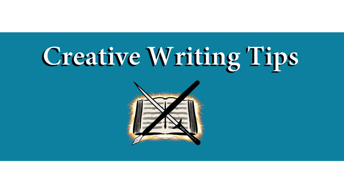 Creative writing tips for kids and grown-ups.