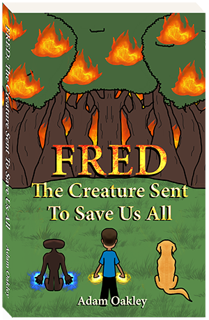 """Bedtime Story About An Alien Creature And Protecting The Environment: """"Fred: The Creature Sent To Save Us All"""" - Chapter 1 - by Adam Oakley"""