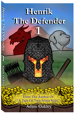 """Bedtime Story About A Magical Warrior Raised By Dragons - For Kids and Grown-Ups: """"Henrik The Defender"""" Chapter 3 by Adam Oakley"""